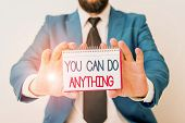 Word Writing Text You Can Do Anything. Business Concept For Motivation For Doing Something Believe I poster