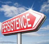 Persistence dont stop or quit! road sign keep on trying, try again untill you succeed, never give up