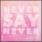 Inspirational Typographic Quote - Never say never