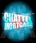 Marketing Concept: Words Chattel Mortgage On Digital Screen