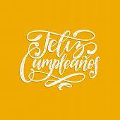 Feliz Cumpleanos Translated From Spanish Happy Birthday Hand Lettering. Vector Illustration On Yello poster