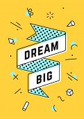 Dream Big. Vintage Ribbon Banner And Drawing In Line Style With Text Dream Big. Hand Drawn Design In poster