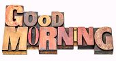 Good Morning - isolated word abstract in vintage letterpress wood type blocks, mixed fonts poster
