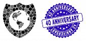 Mosaic Earth Shield Icon And Rubber Stamp Seal With 40 Anniversary Text. Mosaic Vector Is Created Wi poster