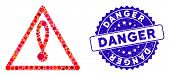Mosaic Danger Icon And Corroded Stamp Seal With Danger Phrase. Mosaic Vector Is Formed With Danger I poster