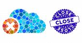 Mosaic Close Cloud Icon And Distressed Stamp Seal With Close Text. Mosaic Vector Is Formed With Clos poster