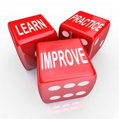 The words Learn Practice and Improve on three red dice for betting on your future in attaining new s