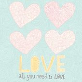 All you need is love. 4 cartoon hearts with floral patterns. Pastel colored romantic set