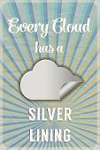 Retro poster with the slogan Every Cloud has a Silver Lining, on crumpled paper background with sunburst effect. EPS10 vector format