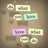 Pieces of paper each containing a word pinned to a cork board reading Do What You Love, Love What Yo