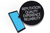 Conceptual Hand Writing Showing Reputation Quality Experience Reliability. Business Photo Showcasing poster