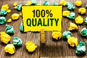 Writing Note Showing 100 Quality. Business Photo Showcasing Guaranteed Pure And No Harmful Chemicals poster