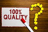 Text Sign Showing 100 Quality. Conceptual Photo Guaranteed Pure And No Harmful Chemicals Top Excelle poster
