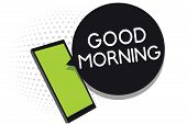 Handwriting Text Good Morning. Concept Meaning A Conventional Expression At Meeting Or Parting In Th poster