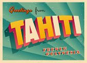 Vintage Touristic Greeting Card - Tahiti, French Polynesia - Vector EPS10. Grunge effects can be eas