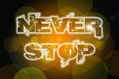 Never Stop Concept
