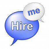 Hire Me Sign Indicates Job Applicant And Employment