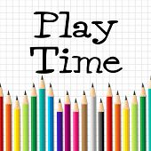 Play Time Pencils Indicates Child Childhood And Toddlers