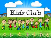 Kids Club Means Games Play And Childhood