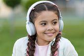What A Wonderful Life. Happy Girl Wear Headphones. Little Music Fan. Little Child Listen To Music Ou poster