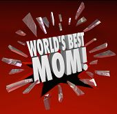 Worlds Best Mom Top Greatest Mother Parent