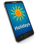 Holidays On Mobile Means Vacation Leave Or Break