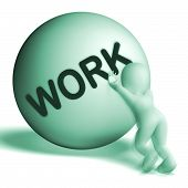 Work Uphill Sphere Shows Difficult Working Labour