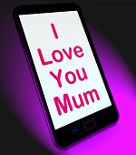 I Love You Mum On Mobile Shows Best Wishes