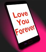 Love You Forever On Mobile Means Endless Devotion For Eternity