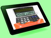 House Loans Calculator Tablet Shows Mortgage And Bank Lending