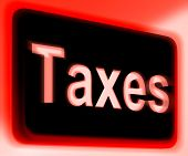 Taxes Sign Shows  Tax Or Taxation