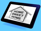 Home Sweet Home House Tablet Means Welcoming And Comfortable