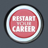 Restart Your Career words on a red round car start button jumping into a new job or field