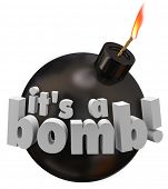 It's a Bomb words bad poor performance, a bust or failure in a review or feedback