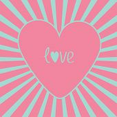 Pink Heart With Sunburst. Love Card.