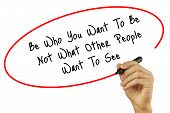 Man Hand Writing Be Who You Want To Be Not What Other People Want To See With Black Marker On Visual poster