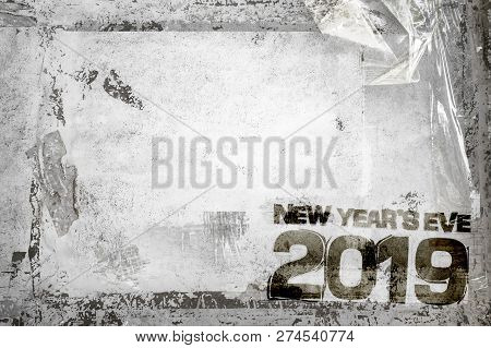 poster of 2019 Happy New Year Grunge Background With Grungy Frame And Remains Of Scotch Tape And Cellophane. F