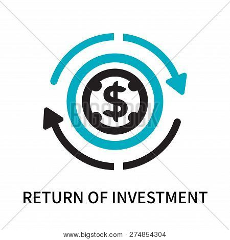 poster of Return Of Investment Icon Isolated On White Background. Return Of Investment Icon Simple Sign. Retur
