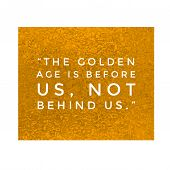 Gold Foiled Text. Inspirational And Motivational Quote In Hand Lettering And Calligraphic Style. Ins poster