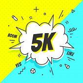 5k Followers, Speech Bubble. Banner, Speech Bubble, Sticker Concept, poster