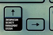 Word Writing Text Information Security Management System. Business Concept For It Safety Secure Tech poster