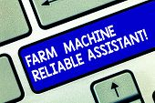 Conceptual Hand Writing Showing Farm Machine Reliable Assistant. Business Photo Showcasing Agricultu poster