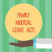 Handwriting Text Writing Family Medical Leave Act. Concept Meaning Fmla Labor Law Covering Employees poster
