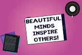 Handwriting Text Beautiful Minds Inspire Others. Concept Meaning Positive Showing Give Inspiration T poster