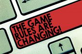 Word Writing Text The Game Rules Are Changing. Business Concept For Changes In Established Competiti poster