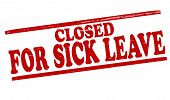 Closed For Sick Leave