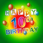 Happy Birthday Shows 10 Celebration And Congratulation