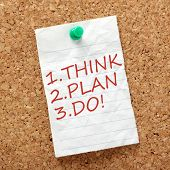 Think, Plan and Do!