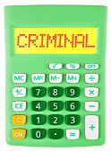 Calculator With Criminal On Display Isolated