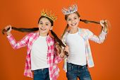 We Deserve Only Best. Girls Wear Crowns. Spoiled Children Concept. Egocentric Princess. Kids Wear Go poster